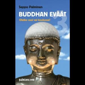 Buddhan Eväät<br />Oletko cool vai koukussa?