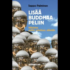 Lisää Buddhaa Peliin<br />Näköalaa golfiin, urheiluun, elämään